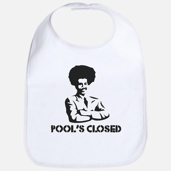 POOL'S CLOSED Bib