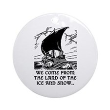 THE LAND OF ICE AND SNOW Ornament (Round)
