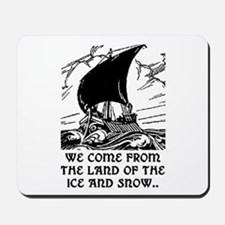 THE LAND OF ICE AND SNOW Mousepad