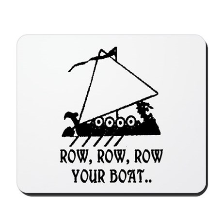 ROW, ROW, ROW YOUR BOAT Mousepad