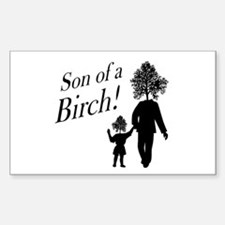 Son of a Birch! Rectangle Decal