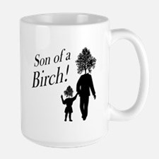 Son of a Birch! Mug
