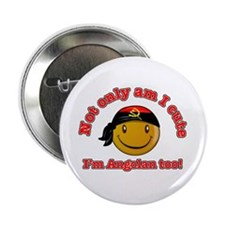 """Not only am I cute I'm Angolan too! 2.25"""" Button"""