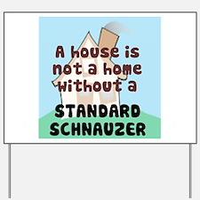 Schnauzer Home Yard Sign