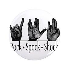 "Rock Spock & Shock 3.5"" Button"