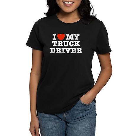 I Love My Truck Driver Women's Dark T-Shirt