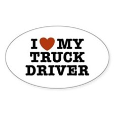 I Love My Truck Driver Oval Decal