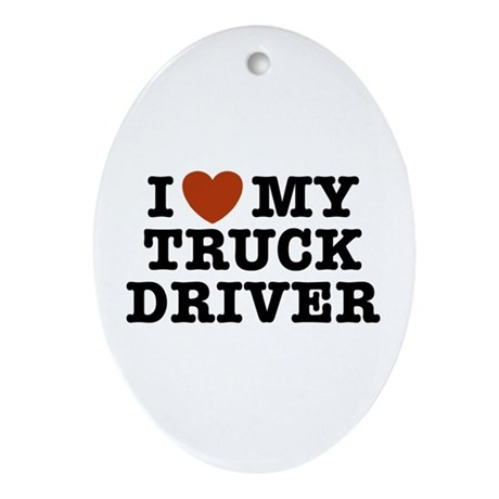 I Love My Truck Driver Oval Ornament