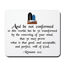 """""""Be Not Conformed"""" Mousepad"""