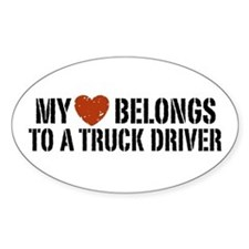 My Heart Belongs to a Truck Driver Oval Bumper Stickers