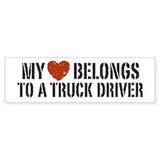 My Heart Belongs to a Truck Driver Bumper Bumper Sticker