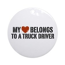 My Heart Belongs to a Truck Driver Ornament (Round