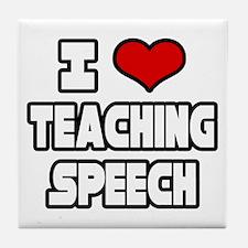"""""""I Love Teaching Speech"""" Tile Coaster"""