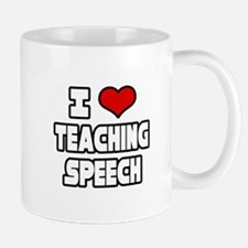 """I Love Teaching Speech"" Mug"