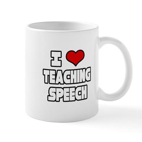 """I Love Teaching Speech"" Mug"