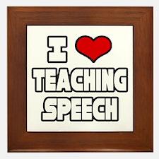 """""""I Love Teaching Speech"""" Framed Tile"""