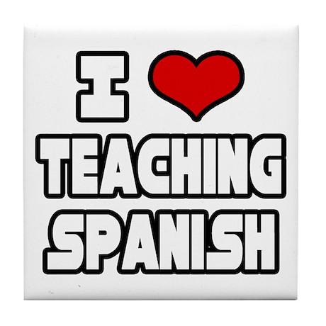 """I Love Teaching Spanish"" Tile Coaster"