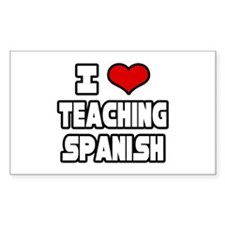 """I Love Teaching Spanish"" Rectangle Decal"
