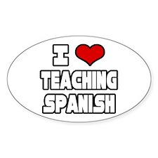 """I Love Teaching Spanish"" Oval Decal"