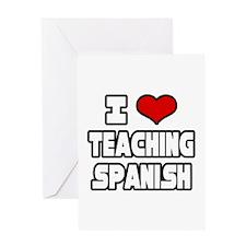 """I Love Teaching Spanish"" Greeting Card"