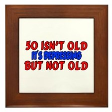 50 isn't old Framed Tile