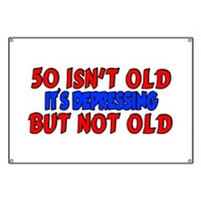 50 isn't old Banner