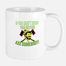 If You Don't Know You Better Mug