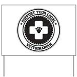 Support Veterinarian Yard Sign