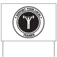Support Trainer Yard Sign