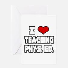"""I Love Teaching PE"" Greeting Card"