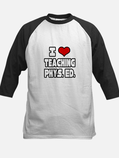 """I Love Teaching PE"" Kids Baseball Jersey"