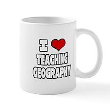 """I Love Teaching Geography"" Mug"