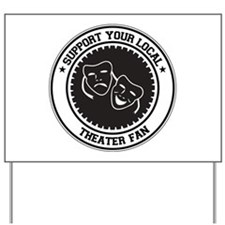 Support Theater Fan Yard Sign