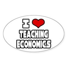 """I Love Teaching Economics"" Oval Decal"