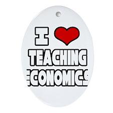 """I Love Teaching Economics"" Oval Ornament"