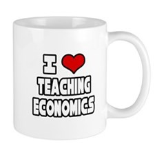 """I Love Teaching Economics"" Mug"