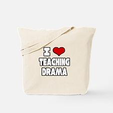 """""""I Love Teaching Drama"""" Tote Bag"""