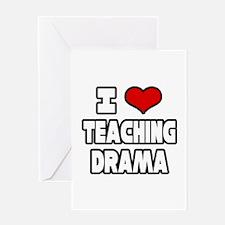 """I Love Teaching Drama"" Greeting Card"
