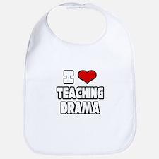 """I Love Teaching Drama"" Bib"