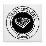 Support Teacher Tile Coaster