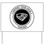 Support Teacher Yard Sign