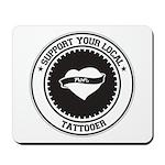 Support Tattooer Mousepad