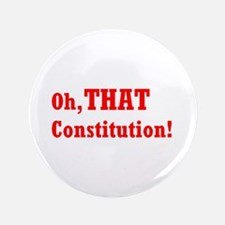 """Oh, THAT Constitution! 3.5"""" Button"""