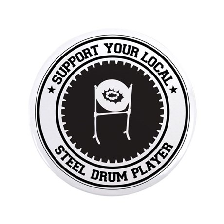 "Support Steel Drum Player 3.5"" Button"