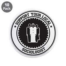 """Support Sociologist 3.5"""" Button (10 pack)"""