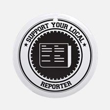 Support Reporter Ornament (Round)