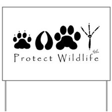 Protect Wildlife Yard Sign