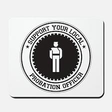 Support Probation Officer Mousepad