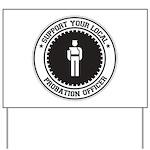 Support Probation Officer Yard Sign