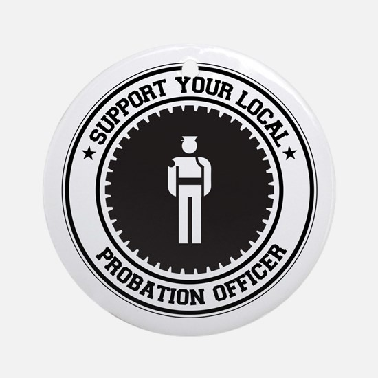 Support Probation Officer Ornament (Round)